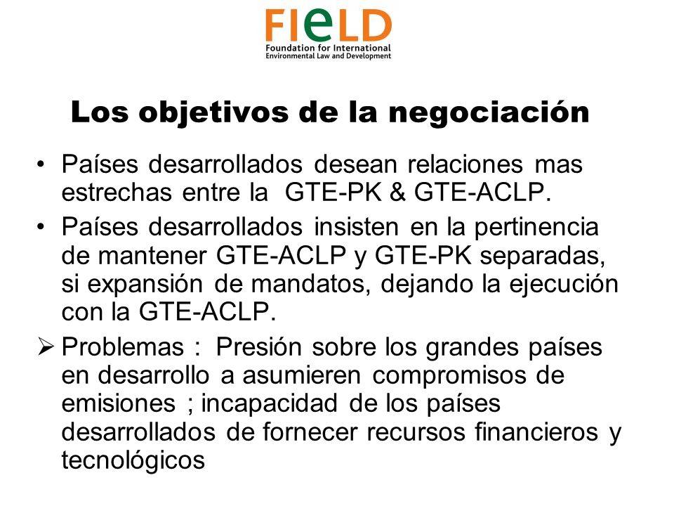 Los objetivos de la negociación Países desarrollados desean relaciones mas estrechas entre la GTE-PK & GTE-ACLP.