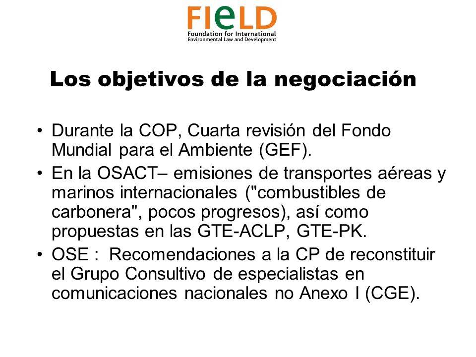Los objetivos de la negociación Durante la COP, Cuarta revisión del Fondo Mundial para el Ambiente (GEF).