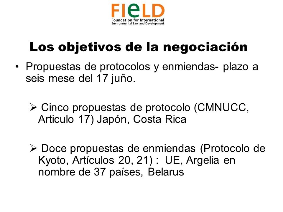 Los objetivos de la negociación Propuestas de protocolos y enmiendas- plazo a seis mese del 17 juño.