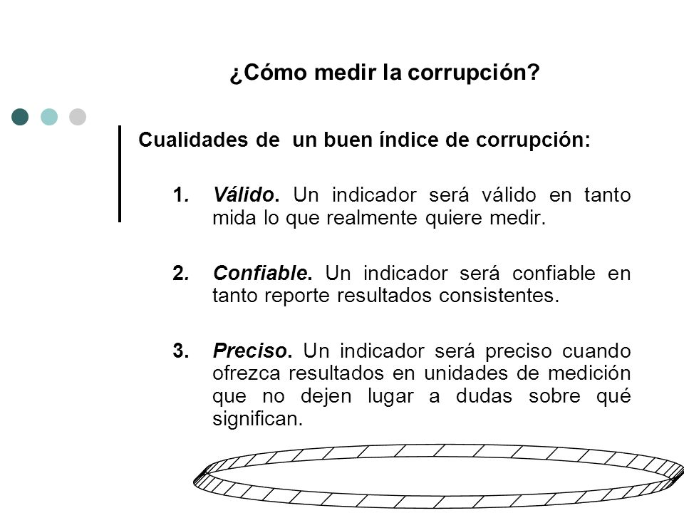 ¿Cómo medir la corrupción. Cualidades de un buen índice de corrupción: 1.Válido.