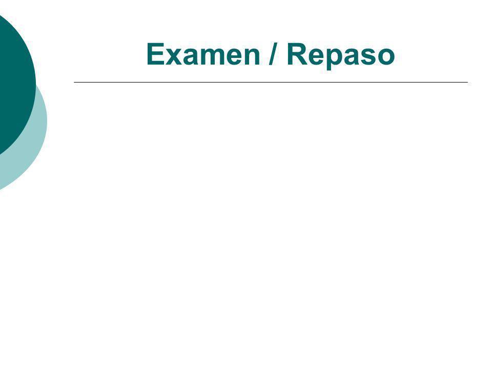 Examen / Repaso
