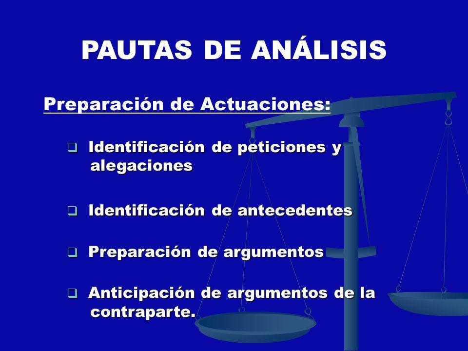PAUTAS DE ANÁLISIS Preparación de Actuaciones: Identificación de peticiones y alegaciones Identificación de peticiones y alegaciones Identificación de