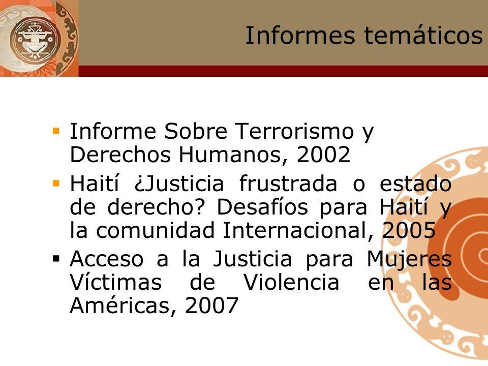 Informes sobre Países Colombia 1993 y 1999 Guatemala 1993 Ecuador 1997 Chile 1974, 1976 y 1977 Bolivia 1981, 1996 Suriname, 1983 Brasil, 1997 M é xico