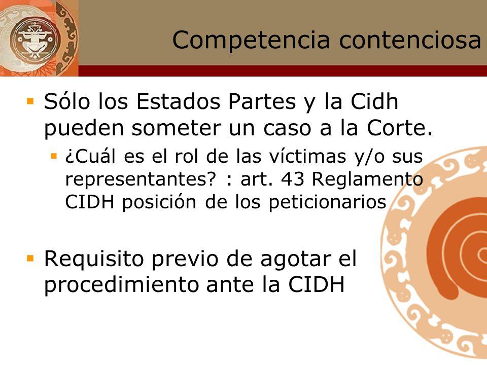 Corte IDH : competencia Contenciosa art. 61.2. CA Peticiones Individuales Sentencias Consultiva art. 64 CA Opiniones Consultivas