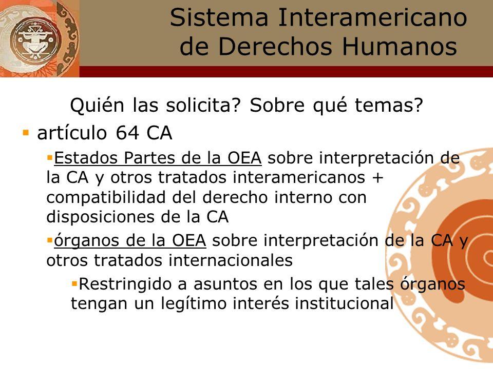 Sistema Interamericano de Derechos Humanos Corte IDH : competencia consultiva Cuál es su valor jurídico? …aún cuando la opinión consultiva de la Corte
