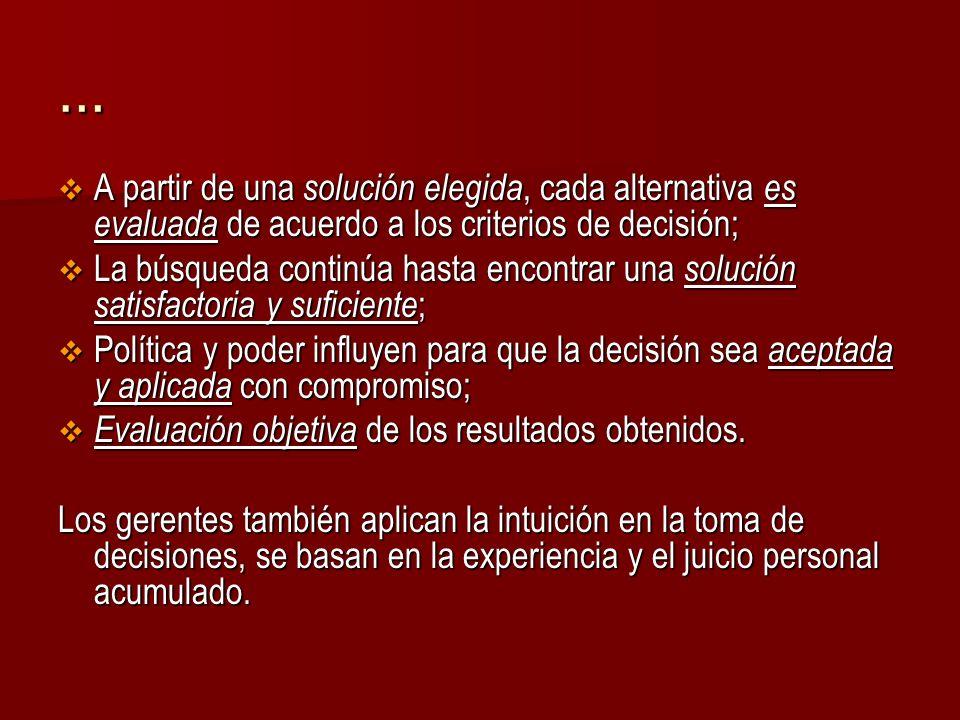 … A partir de una solución elegida, cada alternativa es evaluada de acuerdo a los criterios de decisión; A partir de una solución elegida, cada altern