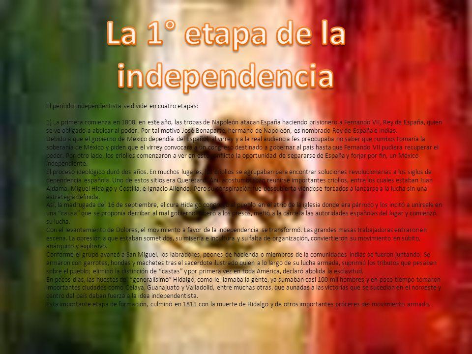 2) La segunda etapa que se puede definir como una etapa de organización y definición de este movimiento, empezó tras la muerte de Hidalgo y se conoce como la etapa de Morelos.