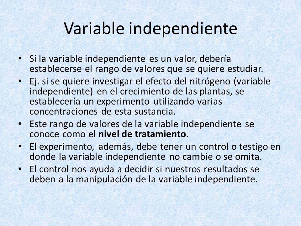 Variable independiente Si la variable independiente es un valor, debería establecerse el rango de valores que se quiere estudiar. Ej. si se quiere inv