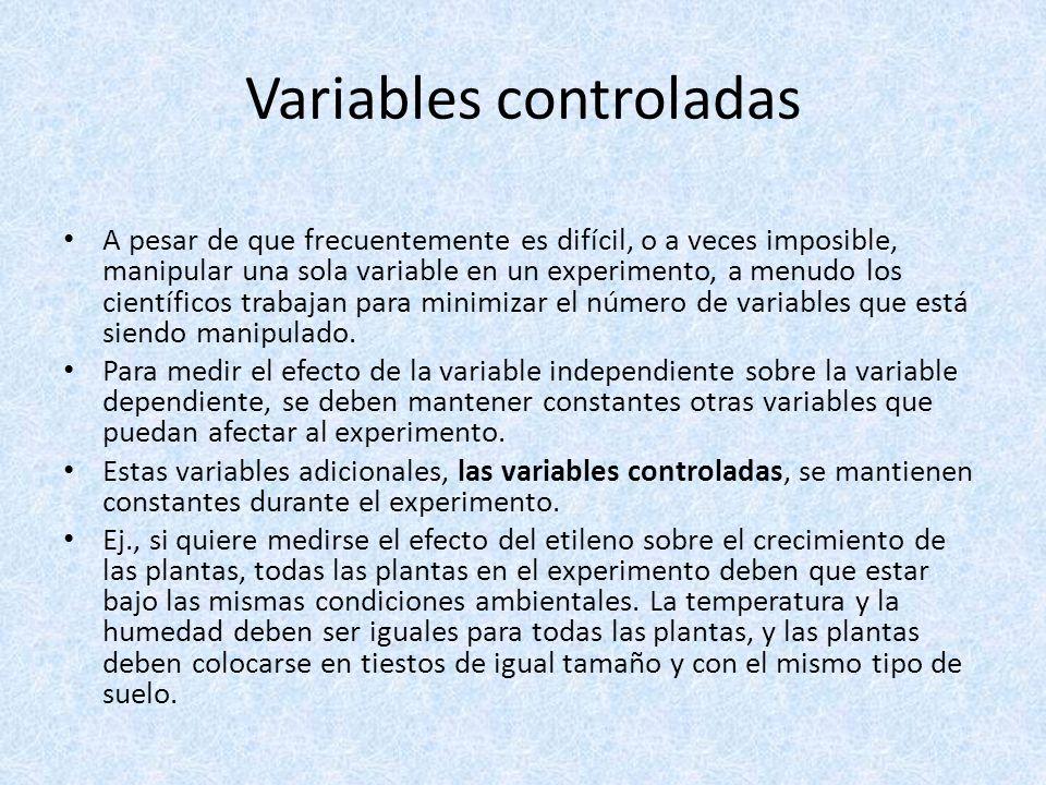 Variables controladas A pesar de que frecuentemente es difícil, o a veces imposible, manipular una sola variable en un experimento, a menudo los cient