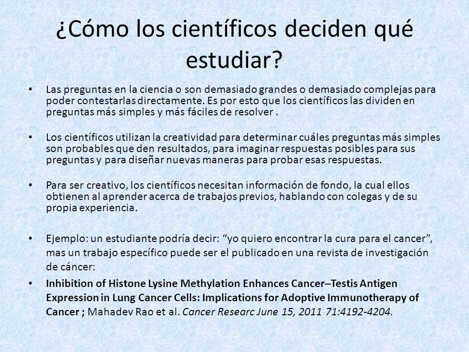 ¿Cómo los científicos deciden qué estudiar? Las preguntas en la ciencia o son demasiado grandes o demasiado complejas para poder contestarlas directam
