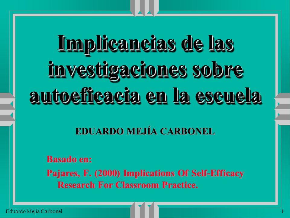 Eduardo Mejía Carbonel2 Mirar al niño como alguien capaz y bien intencionado u El niño forma su sentido del yo de acuerdo a las opiniones que se vierten sobre él/ella.