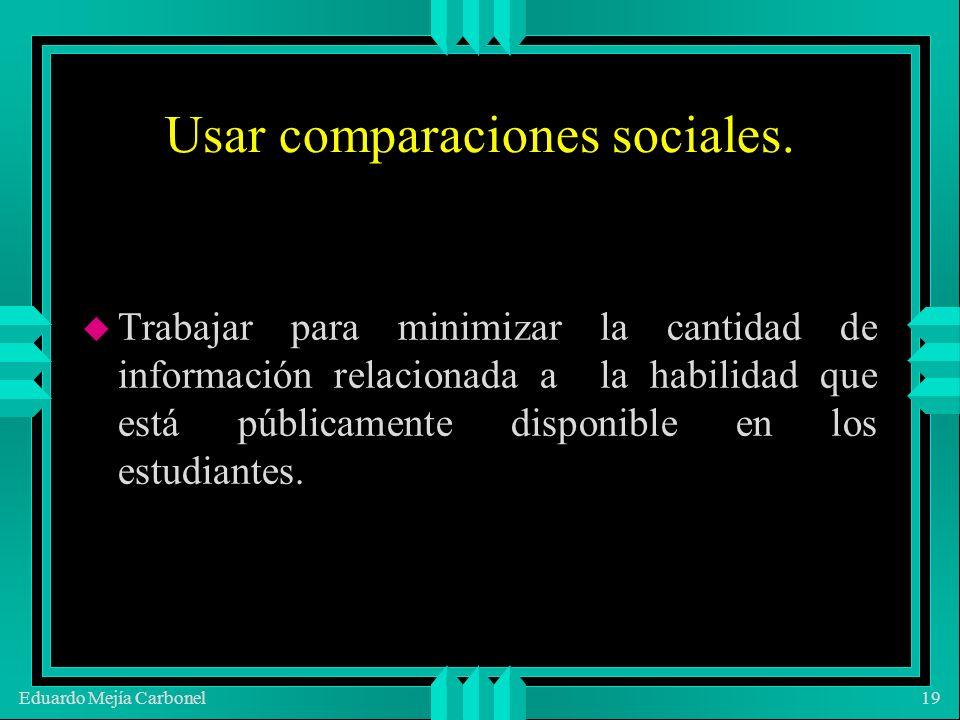 Eduardo Mejía Carbonel19 u Trabajar para minimizar la cantidad de información relacionada a la habilidad que está públicamente disponible en los estudiantes.