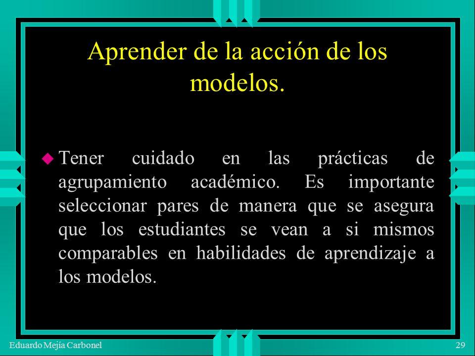 Eduardo Mejía Carbonel29 Aprender de la acción de los modelos.
