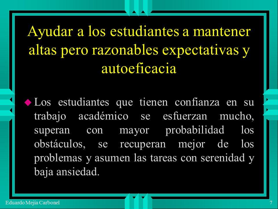 Eduardo Mejía Carbonel38 Dar oportunidades para que los alumnos generalicen sus creencias de autoeficacia.