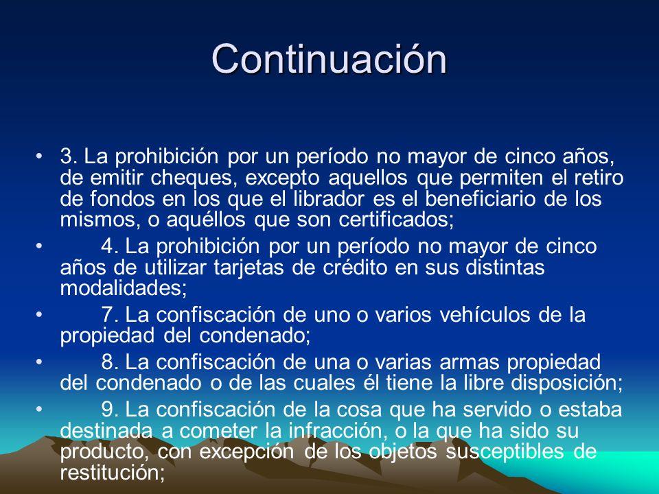 Continuación 3. La prohibición por un período no mayor de cinco años, de emitir cheques, excepto aquellos que permiten el retiro de fondos en los que