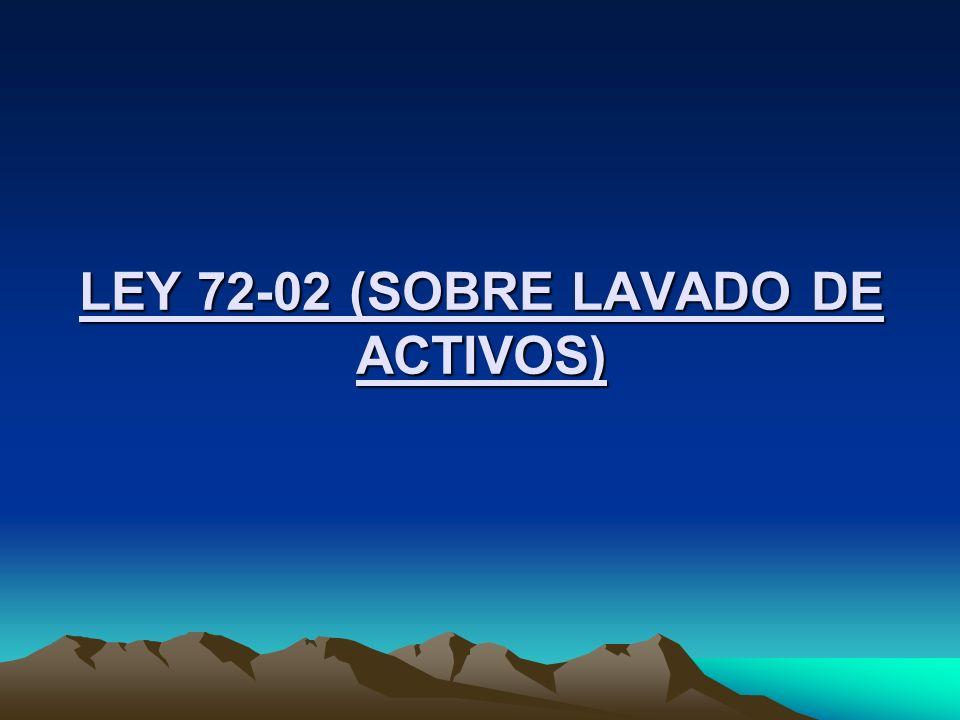 LEY 72-02 (SOBRE LAVADO DE ACTIVOS)