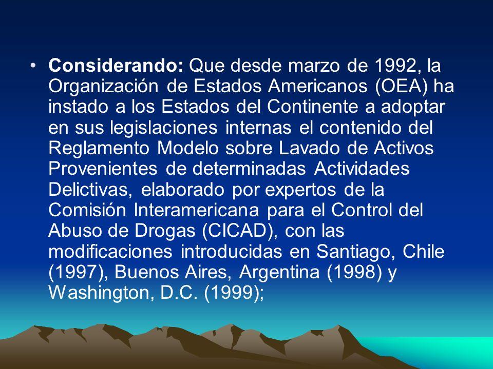 Considerando: Que desde marzo de 1992, la Organización de Estados Americanos (OEA) ha instado a los Estados del Continente a adoptar en sus legislacio