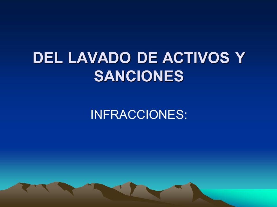 DEL LAVADO DE ACTIVOS Y SANCIONES INFRACCIONES: