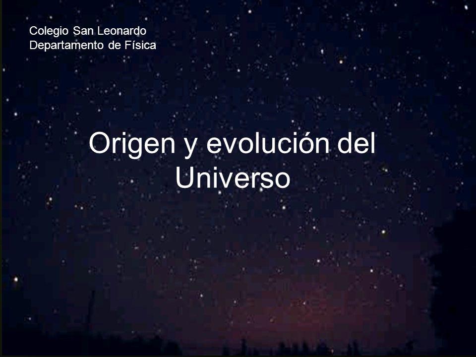 Colegio San Leonardo Departamento de Física Origen y evolución del Universo