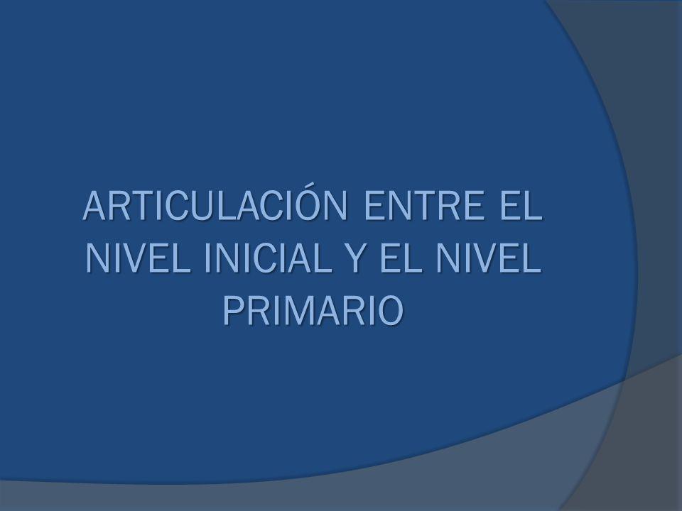 ARTICULACIÓN ENTRE EL NIVEL INICIAL Y EL NIVEL PRIMARIO