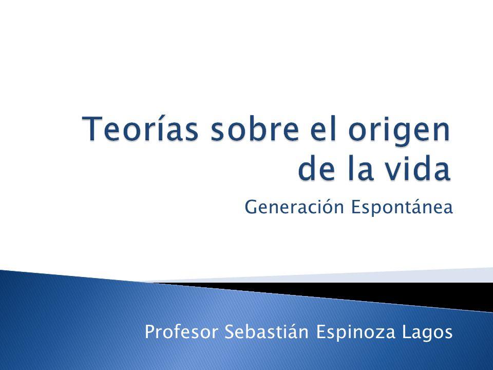 Generación Espontánea Profesor Sebastián Espinoza Lagos