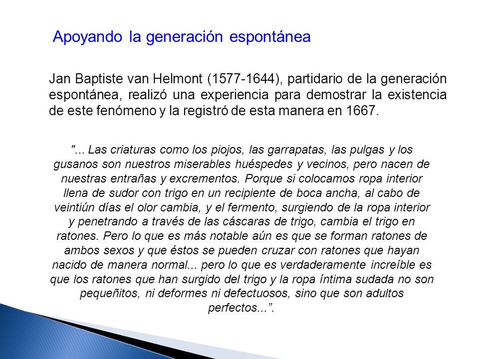 La refutación de la idea de la generación espontánea de los gusanos (Francisco Redi) En 1668, Francisco Redi (1626-1697), planteó un experimento sencillo pero contundente para refutar las creencias acerca de la aparición súbita y espontánea de los seres vivos.