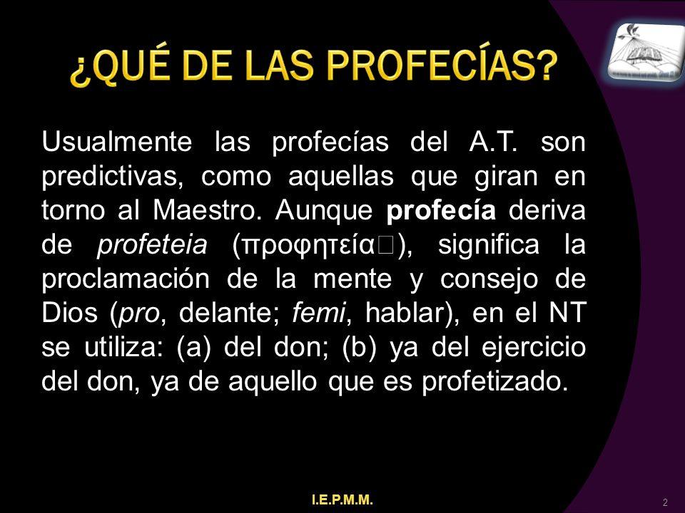 Usualmente las profecías del A.T. son predictivas, como aquellas que giran en torno al Maestro.