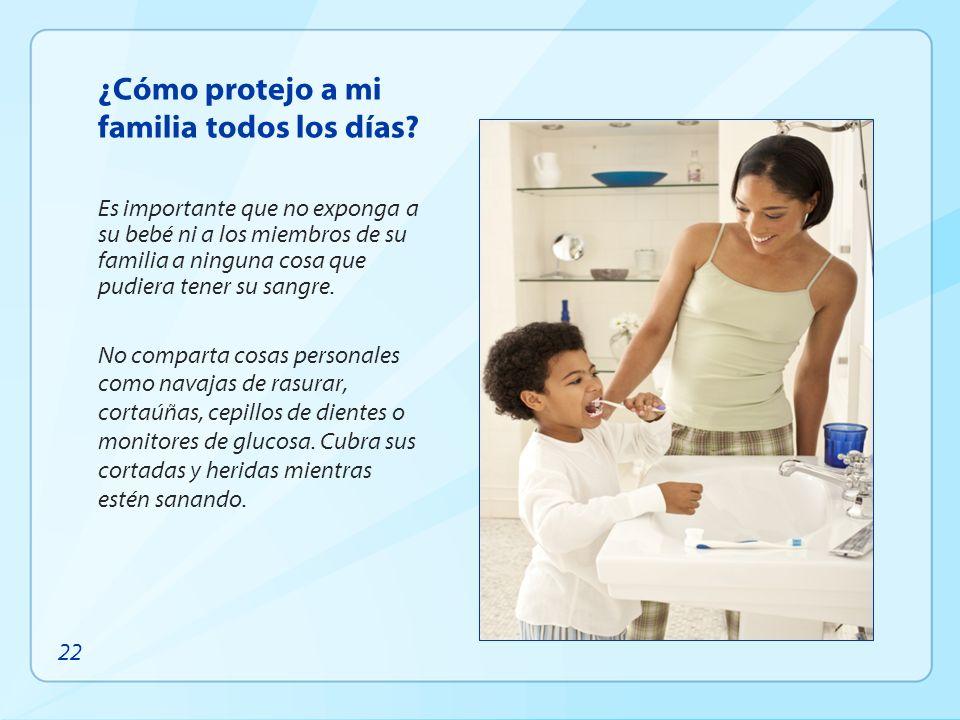¿Cómo protejo a mi familia todos los días? Es importante que no exponga a su bebé ni a los miembros de su familia a ninguna cosa que pudiera tener su