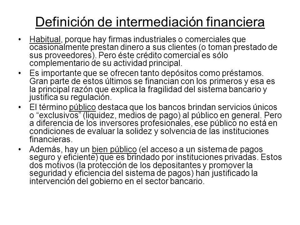 Definición de intermediación financiera Habitual, porque hay firmas industriales o comerciales que ocasionalmente prestan dinero a sus clientes (o tom