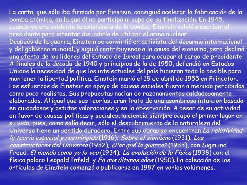 CIUDADANO DEL MUNDO A partir de 1919, Einstein recibió el reconocimiento internacional y acumuló honores y premios de distintas sociedades científicas