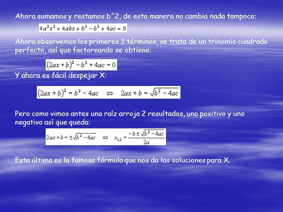 Con lo cual obtenemos 2 soluciones, (ambas verifican la ecuación), una con el signo + y otra con el – Puede darse el caso que la ecuación no tenga sol