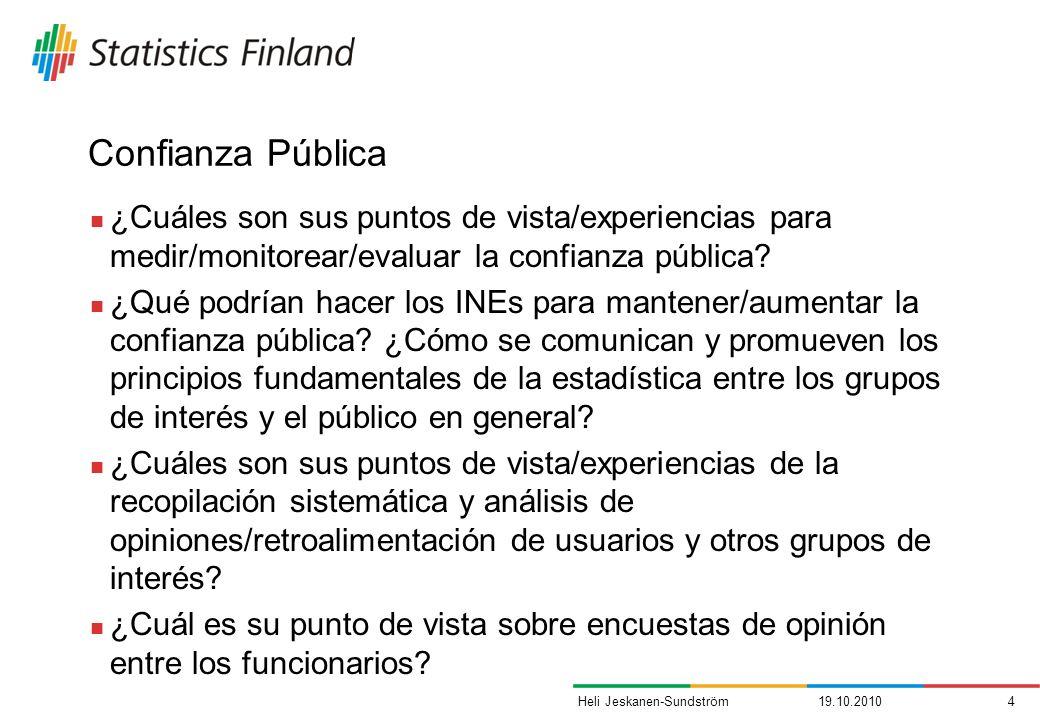 Confianza Pública ¿Cuáles son sus puntos de vista/experiencias para medir/monitorear/evaluar la confianza pública? ¿Qué podrían hacer los INEs para ma