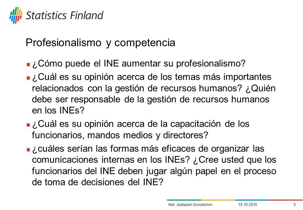 Profesionalismo y competencia ¿Cómo puede el INE aumentar su profesionalismo? ¿Cuál es su opinión acerca de los temas más importantes relacionados con