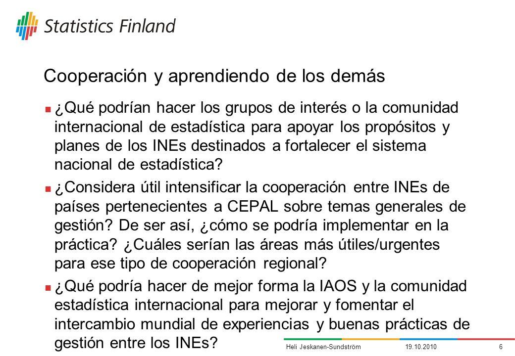 Cooperación y aprendiendo de los demás ¿Qué podrían hacer los grupos de interés o la comunidad internacional de estadística para apoyar los propósitos y planes de los INEs destinados a fortalecer el sistema nacional de estadística.