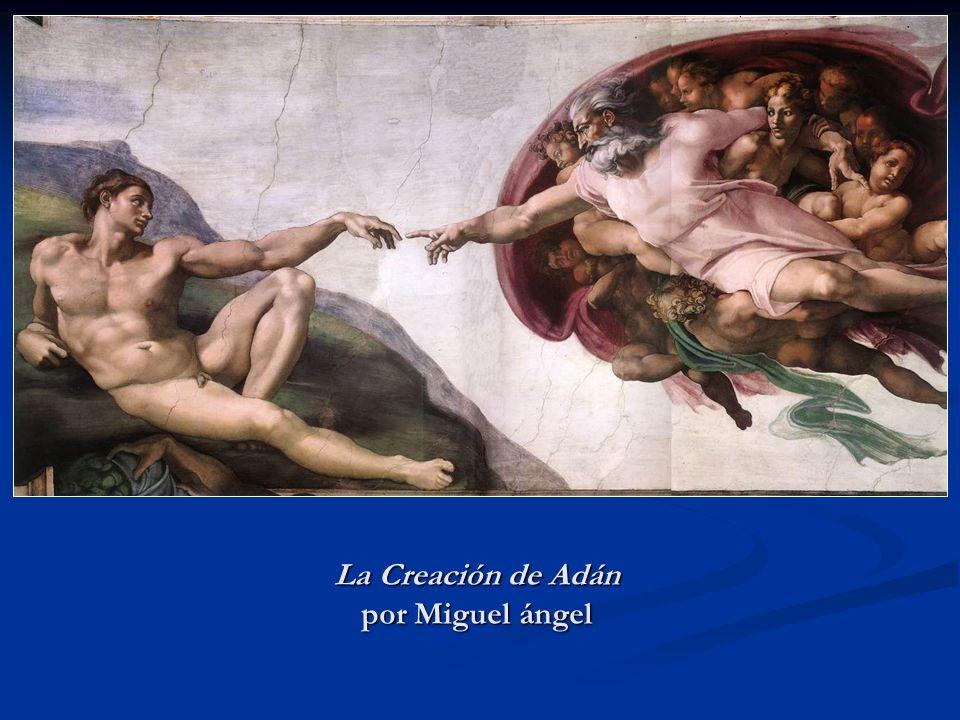 La Creación de Adán por Miguel ángel