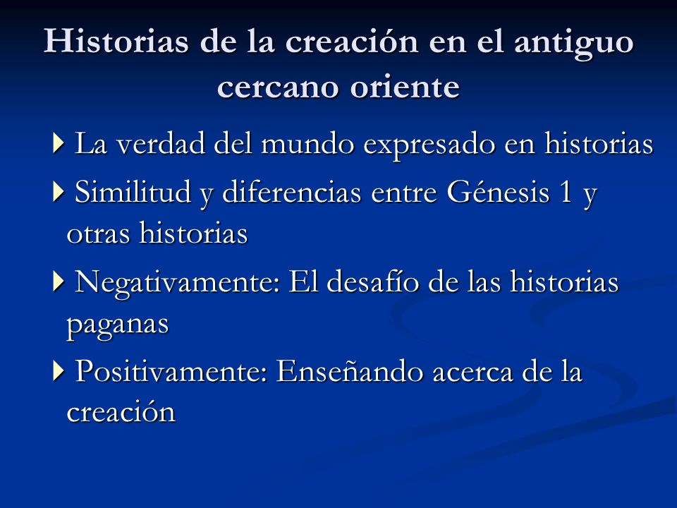 Historias de la creación en el antiguo cercano oriente La verdad del mundo expresado en historias La verdad del mundo expresado en historias Similitud