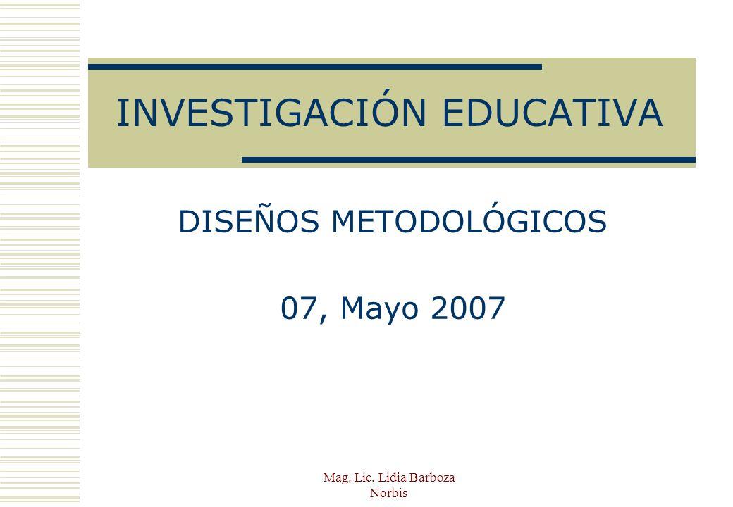 Mag.Lic. Lidia Barboza Norbis Investigar implica tomar decisiones...