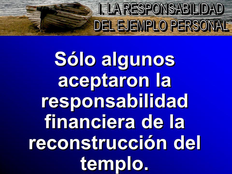 Sólo algunos aceptaron la responsabilidad financiera de la reconstrucción del templo.
