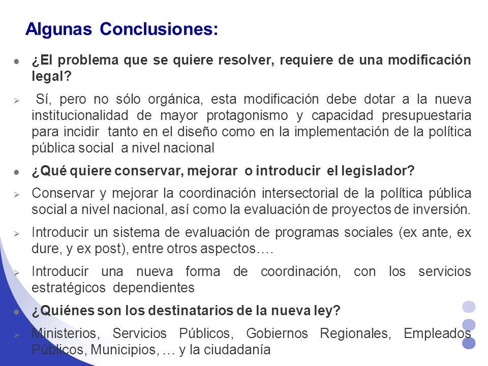 Algunas Conclusiones: ¿El problema que se quiere resolver, requiere de una modificación legal.