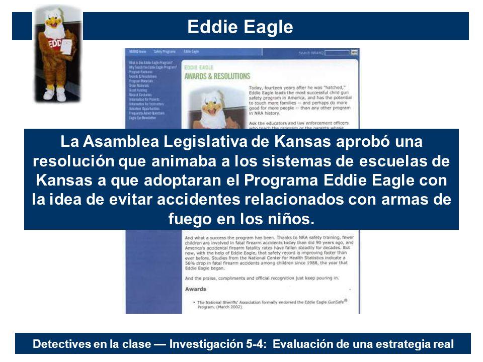 Eddie Eagle La Asamblea Legislativa de Kansas aprobó una resolución que animaba a los sistemas de escuelas de Kansas a que adoptaran el Programa Eddie Eagle con la idea de evitar accidentes relacionados con armas de fuego en los niños.