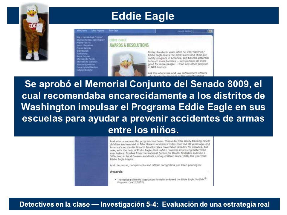 Eddie Eagle Se aprobó el Memorial Conjunto del Senado 8009, el cual recomendaba encarecidamente a los distritos de Washington impulsar el Programa Eddie Eagle en sus escuelas para ayudar a prevenir accidentes de armas entre los niños.