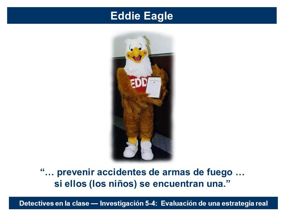 Eddie Eagle … prevenir accidentes de armas de fuego … si ellos (los niños) se encuentran una.