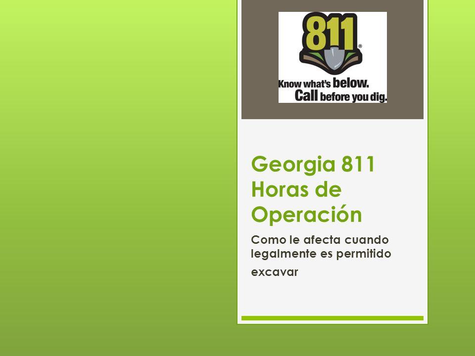 Georgia 811 Horas de Operación Como le afecta cuando legalmente es permitido excavar