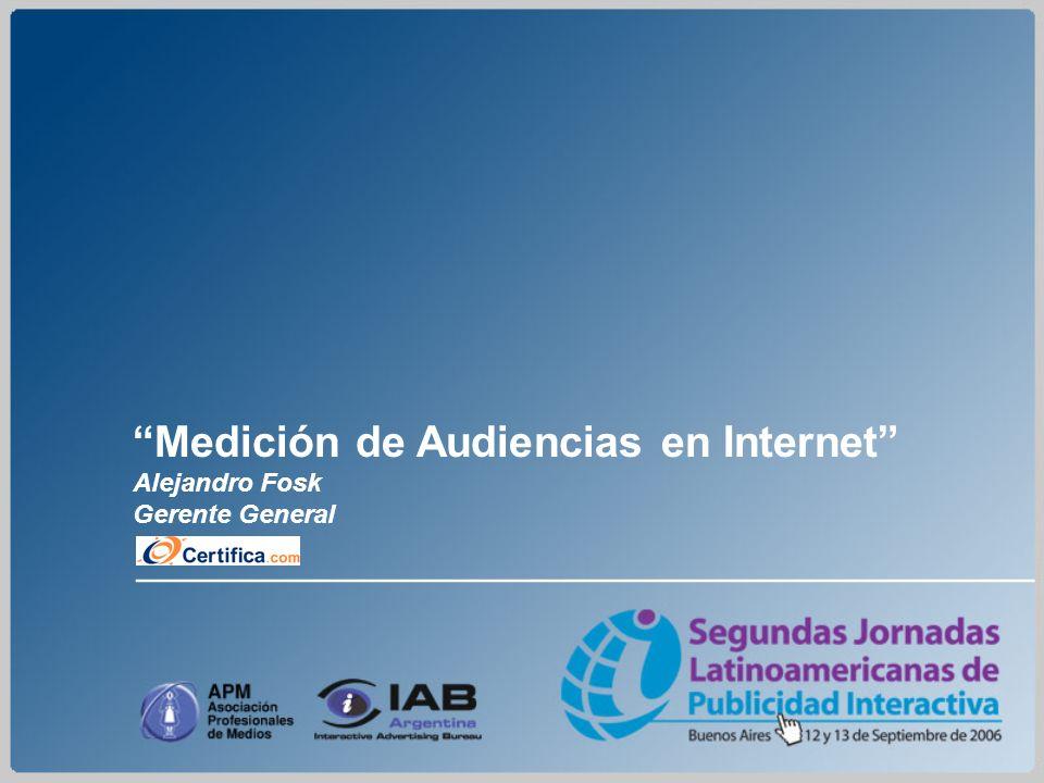 Medición de Audiencias en Internet Alejandro Fosk Gerente General