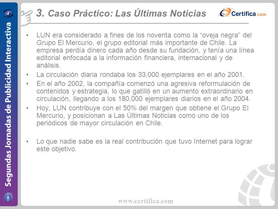 www.certifica.com LUN era considerado a fines de los noventa como la oveja negra del Grupo El Mercurio, el grupo editorial más importante de Chile. La