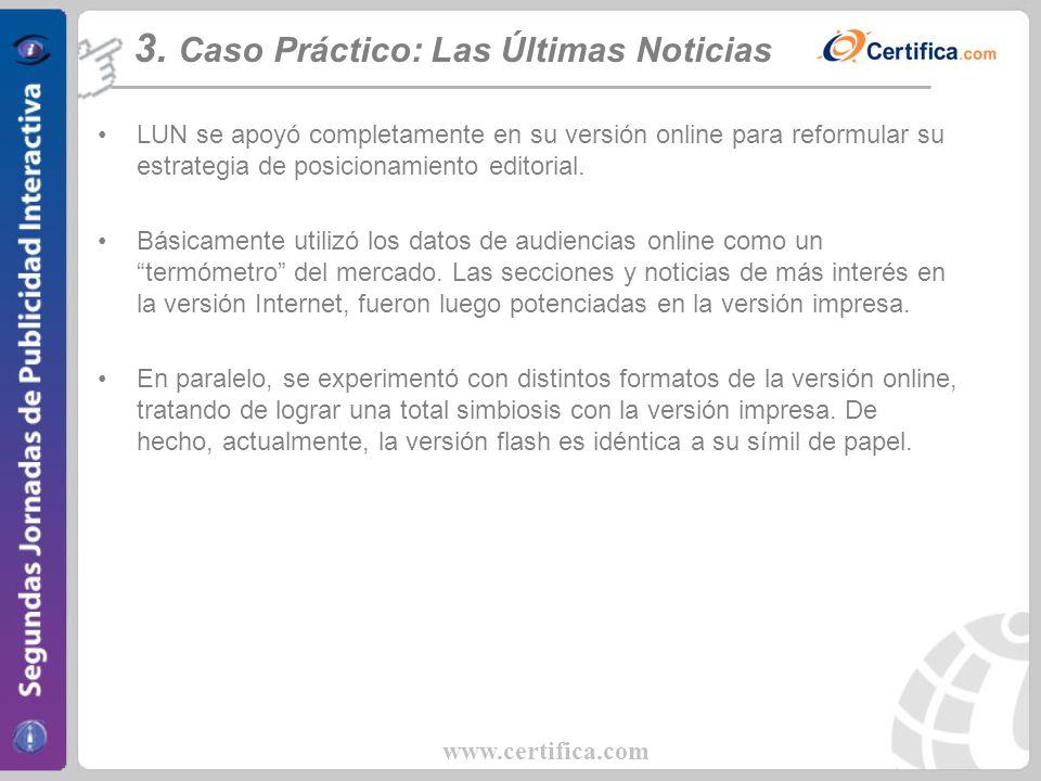 www.certifica.com LUN se apoyó completamente en su versión online para reformular su estrategia de posicionamiento editorial. Básicamente utilizó los