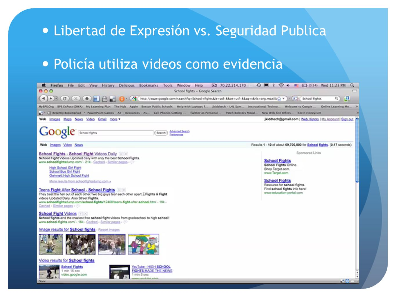 Libertad de Expresión vs. Seguridad Publica Policía utiliza videos como evidencia