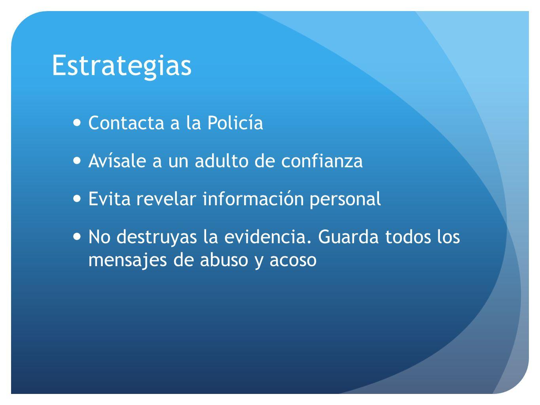 Contacta a la Policía Avísale a un adulto de confianza Evita revelar información personal No destruyas la evidencia. Guarda todos los mensajes de abus