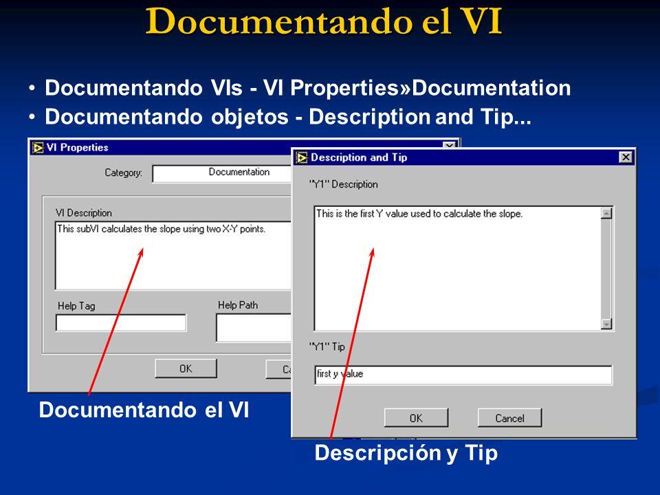 Documentando el VI Documentando VIs - VI Properties»Documentation Documentando objetos - Description and Tip... Documentando el VI Descripción y Tip