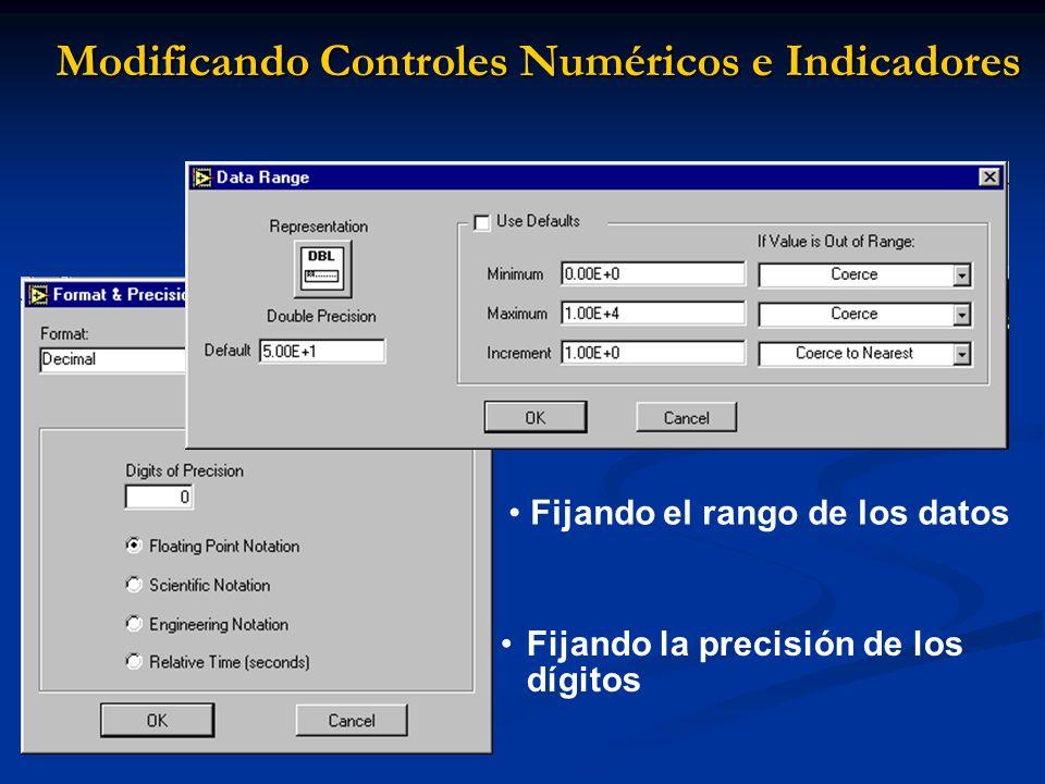 Modificando Controles Numéricos e Indicadores Fijando la precisión de los dígitos Fijando el rango de los datos